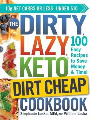 $6.39 • Buy The DIRTY, LAZY, KETO Dirt Cheap Cookbook: 100 Easy Recipes To Save Money & Time
