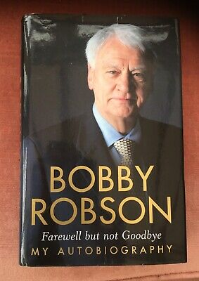 £9.99 • Buy Bobby Robson Signed Autobiography Farewell But Not Goodbye