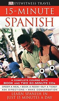 £2.99 • Buy 15-Minute Spanish: Learn Spanish In Just 15 Minutes A Day (Eyewitness Travel 15-