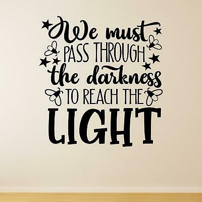 £13.45 • Buy We Must Pass Through The Darkness To Reach The Light Wall Sticker Decal  Quote
