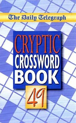 £9.98 • Buy The Daily Telegraph Cryptic Crossword Book 49 By Telegraph Group Limited