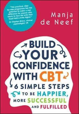 £21.78 • Buy De Neef, Manja-Build Your Confidence With Cbt: 6 Simple Steps To Be Hap BOOK NEW