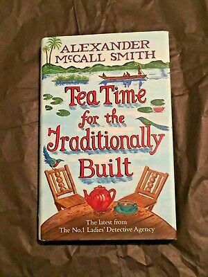 £10 • Buy Alexander McCall Smith:Tea Time For The Traditionally Built (Ltl Brown HB, 2009)