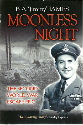 £25.99 • Buy Moonless Night WW2 Escape Hardback Book Signed By Author B A 'Jimmy' James 182