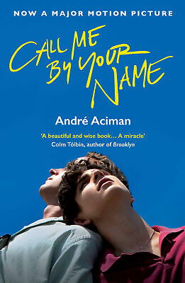 AU22.86 • Buy NEW BOOK Call Me By Your Name (Film Tie-in) By Aciman, Andre (2017)