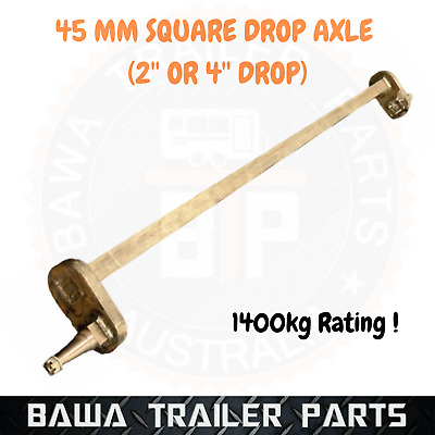 AU325 • Buy 45mm Square Drop Axle (2' Or 4  DROP) ! TRAILER PARTS