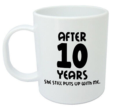 After 10 Years She Still Mug - 10th Wedding Anniversary Gifts For Him, Husband • 7.99£