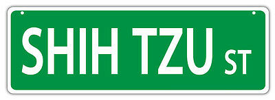 £9.41 • Buy Plastic Street Signs: SHIH TZU STREET   Dogs, Gifts, Decorations