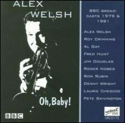 Alex Welsh : Oh, Baby! CD (2008) ***NEW*** Highly Rated EBay Seller Great Prices • 10.49£