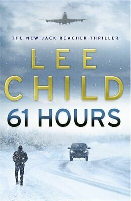 61 Hours: (Jack Reacher 14) By Child, Lee Hardback Book The Cheap Fast Free Post • 5.49£