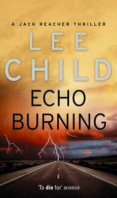 Echo Burning: (Jack Reacher 5) By Child, Lee Book The Cheap Fast Free Post • 3.99£