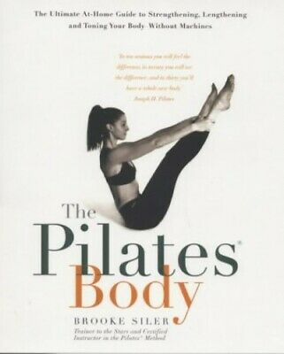 The Pilates Body By Siler, Brooke Paperback Book The Cheap Fast Free Post • 7.40£