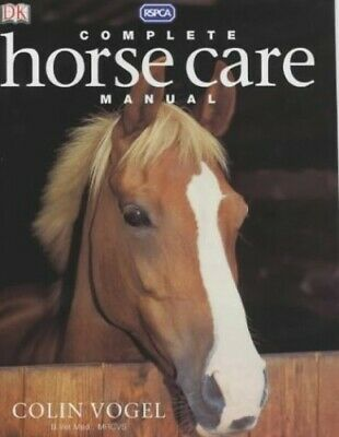 £3.29 • Buy Complete Horse Care Manual By Vogel, Colin Hardback Book The Cheap Fast Free