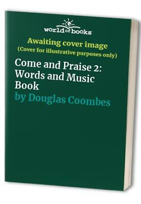 Come And Praise 2: Words And Music Book By Douglas Coombes Paperback Book The • 5.99£