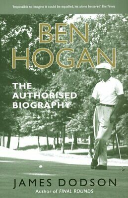 Ben Hogan: A Life By Dodson, James Paperback Book The Cheap Fast Free Post • 6.49£