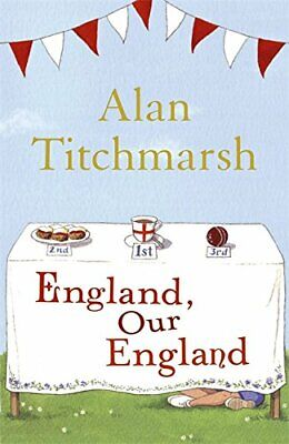 £3.99 • Buy England, Our England By Titchmarsh, Alan Paperback Book The Cheap Fast Free Post