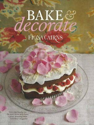 Bake & Decorate By Fiona Cairns Paperback Book The Cheap Fast Free Post • 5.99£