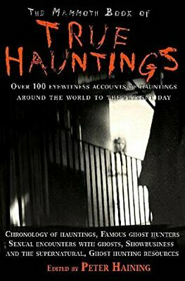 The Mammoth Book Of True Hauntings (Mammoth Book ... By Haining, Peter Paperback • 7.40£