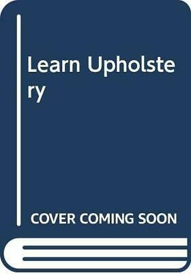 Learn Upholstery By Gaston, Desmond Paperback Book The Cheap Fast Free Post • 3.99£