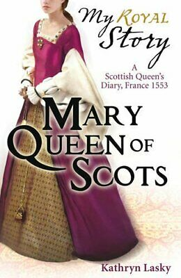 Mary Queen Of Scots (My Royal Story) By Lasky, Kathryn Paperback Book The Cheap • 3.24£