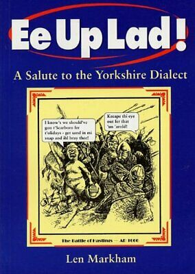 Ee Up Lad! A Salute To The Yorkshire Dialect By Len Markham Paperback Book • 3.99£