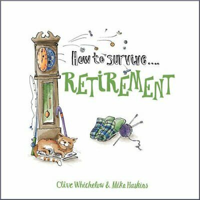 £1.99 • Buy How To Survive Retirement By Haskins, Mike Hardback Book