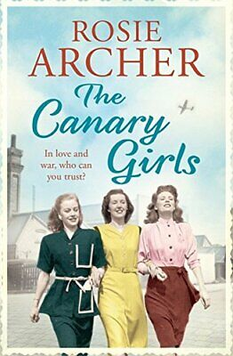 £4.79 • Buy The Canary Girls: The Bomb Girls 2 By Archer, Rosie Book The Cheap Fast Free