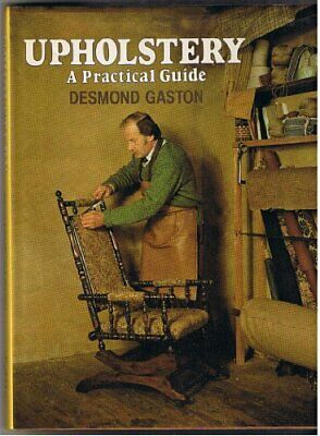 £21.99 • Buy Upholstery: A Practical Guide By Gaston, Desmond Hardback Book The Cheap Fast