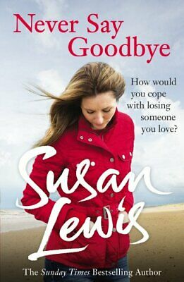 £3.99 • Buy Never Say Goodbye By Lewis, Susan Book The Cheap Fast Free Post