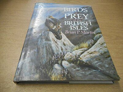 Birds Of Prey Of The British Isles By Martin, Brian P. Hardback Book The Cheap • 10.99£