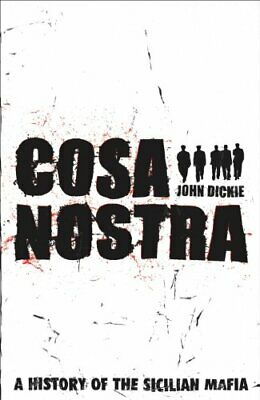 Cosa Nostra: A History Of The Sicilian Mafia By Dickie, John Hardback Book The • 4.50£
