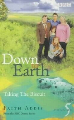 Down To Earth: Taking The Biscuit By Addis, Faith Paperback Book The Cheap Fast • 5.99£