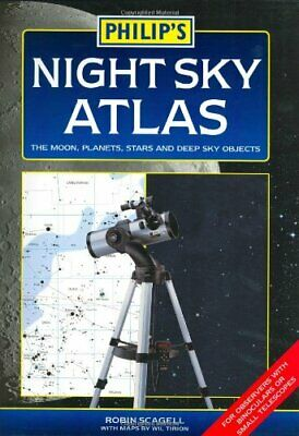 Philip's Night Sky Atlas: The Moon, Planets, Star... By Scagell, Robin Paperback • 13.09£