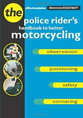 Motorcycle Roadcraft: The Police Rider's Handbook ... By Mayblin, Bill Paperback • 2.45£