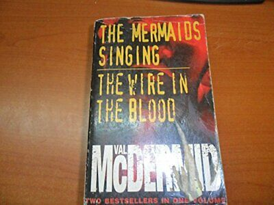 £5.49 • Buy THE MERMAIDS SINGING AND THE WIRE IN THE BLOOD. By Val McDermid Book The Cheap