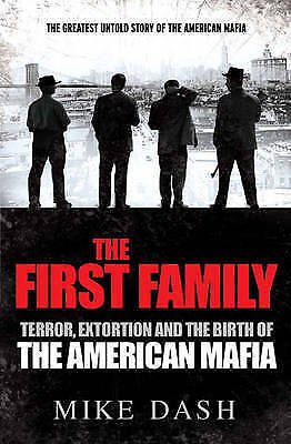 The First Family, The Mafia, Mike Dash, Book, New Paperback • 6.99£