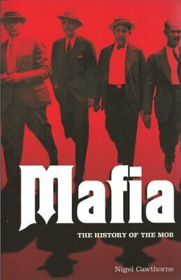 Mafia: The Complete History Of A Criminal World By Nigel Cawthorne Book The • 2.99£