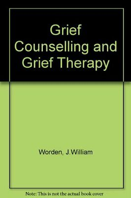 Grief Counselling And Grief Therapy By Worden, J. William Paperback Book The • 6.99£