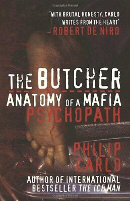 The Butcher: Anatomy Of A Mafia Psychopath By Carlo, Philip Paperback Book The • 2.46£