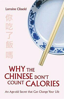 Why The Chinese Don't Count Calories By Clissold, Lorraine Paperback Book The • 5.99£
