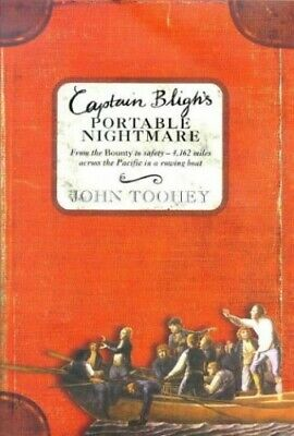 Captain Bligh's Portable Nightmare: From The Bounty ... By Toohey, John Hardback • 5.49£