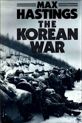The Korean War By Hastings, Sir Max Hardback Book The Cheap Fast Free Post • 6.49£