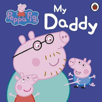 £3.59 • Buy Peppa Pig: My Daddy By Peppa Pig Board Book Book The Cheap Fast Free Post