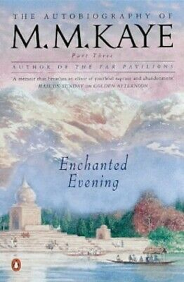 £8.49 • Buy Enchanted Evening: Being The Third Part Of 'Share Of S... By Kaye, M M Paperback