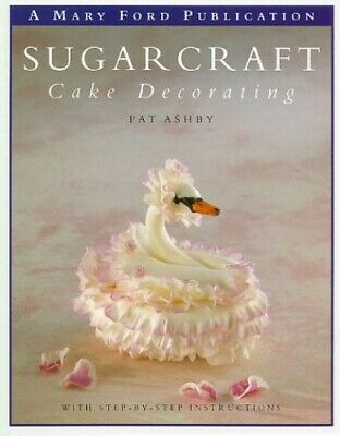 Sugarcraft Cake Decorating By Ashby, Pat Hardback Book The Cheap Fast Free Post • 6.09£