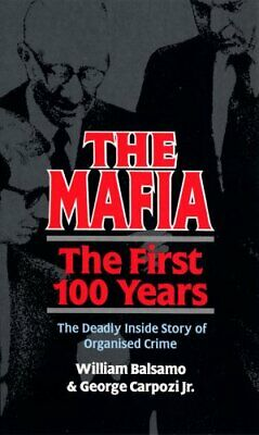 The Mafia: The First 100 Years By Balsamo, William Paperback Book The Cheap Fast • 2.99£