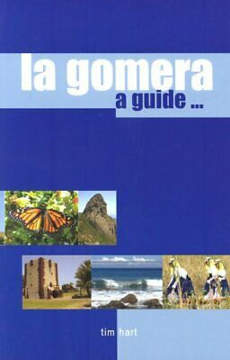 £6.09 • Buy La Gomera: A Guide To The Unspoiled Canary Island By Hart, Tim Paperback Book