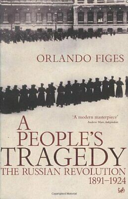 A People's Tragedy: The Russian Revolution, 1891-... By Figes, Orlando Paperback • 10.03£