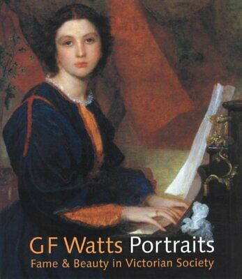 G.F. Watts: Portraits Fame And Beauty In Victori... By Bryant, Barbara Paperback • 8.60£