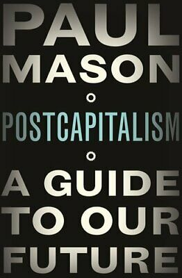 £4.99 • Buy PostCapitalism: A Guide To Our Future By Mason, Paul Book The Cheap Fast Free